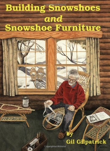 9780965050739: Title: Building Snowshoes and Snowshoe Furniture