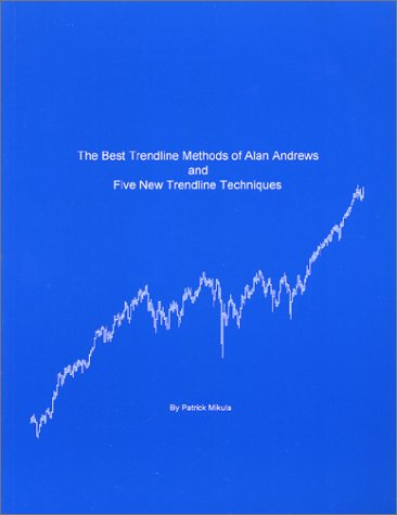 9780965051835: The Best Trendline Methods of Alan Andrews and Five New Trendline Techniques