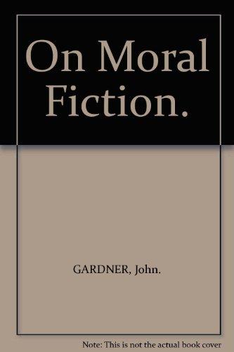 9780965052252: On Moral Fiction