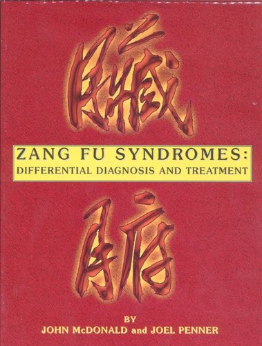 Zang Fu Syndromes: Differential Diagnosis and Treatment (0965052907) by John McDonald; Joel Penner