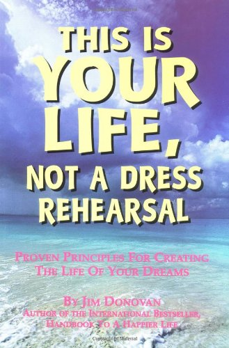 9780965053426: This Is Your Life, Not a Dress Rehearsal