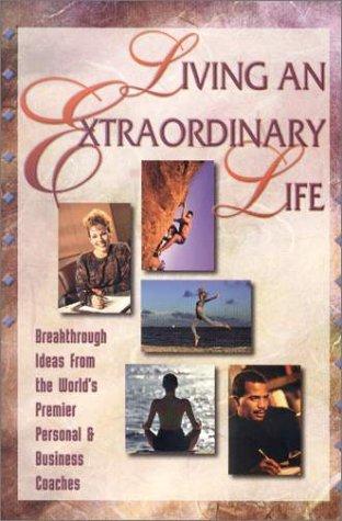 9780965053464: Living an Extraordinary Life