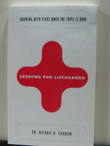 Lessons for Lifeguards: Working With Teens When: Dr. Michael A.