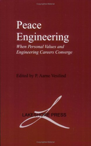 9780965053952: Peace Engineering: When Personal Values and Engineering Careers Converge