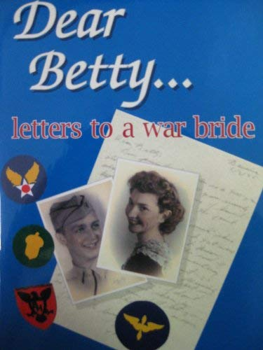 Dear Betty . Letters to a War: Lucas, Leslie