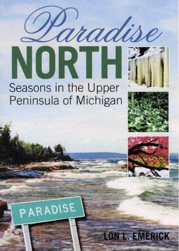 9780965057714: Paradise North: Seasons in the Upper Peninsula of Michigan