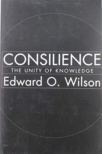 9780965058308: Title: Consilience The Unity of Knowledge