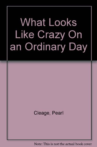 9780965059190: What Looks Like Crazy On an Ordinary Day