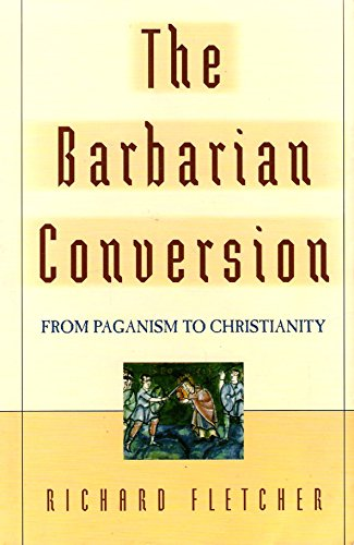 9780965059428: The Barbarian Conversion From Paganism to Christianity