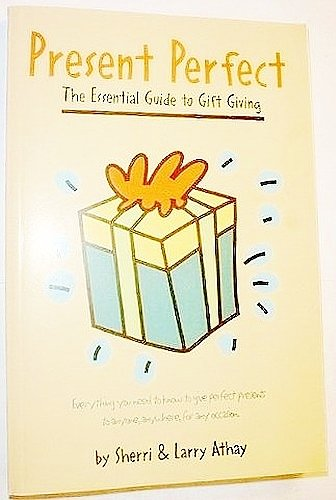 9780965061704: Present Perfect: The Essential Guide to Gift Giving