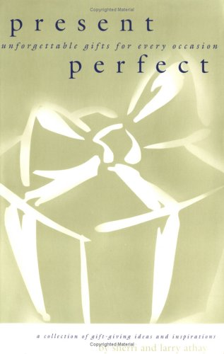 9780965061742: Present Perfect: Unforgettable Gifts for Every Occasion