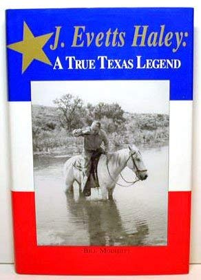 J. Evetts Haley: A true Texas legend: Bill Modisett