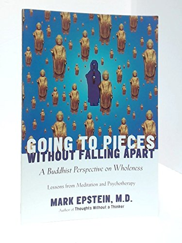 9780965063500: Going to Pieces Without Falling Apart: a Buddhist Perspective on Wholeness