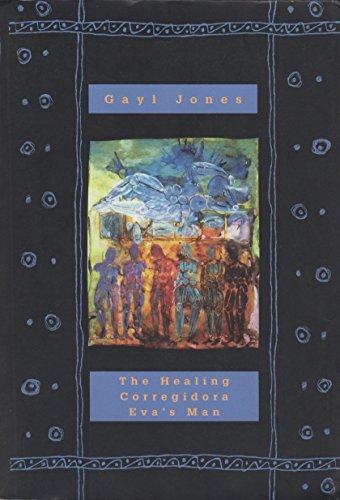 Healing Corregidora Evas Man: Gayl Jones