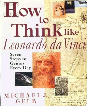 9780965064514: How to Think Like Leonardo da Vinci: Seven Steps to Genius Every Day