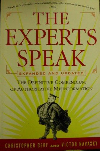 9780965064613: The Experts Speak: The Definitive Compendium of Authoritative Misinformation