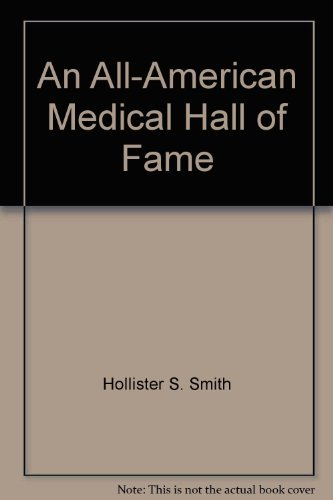 An All-American Medical Hall of Fame: Hollister S Smith