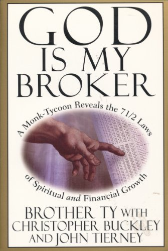 9780965066228: God Is My Broker: A Monk-Tycoon Reveals the 7 1/2 Laws of Spiritual and Financial Growth