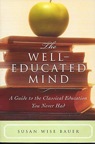 9780965066723: The Well Educated Mind