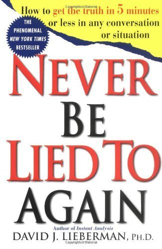 9780965068925: Never Be Lied to Again