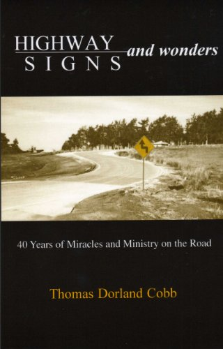 9780965071123: Highway Signs and Wonders: 40 Years of Miracles and Ministry on the Road