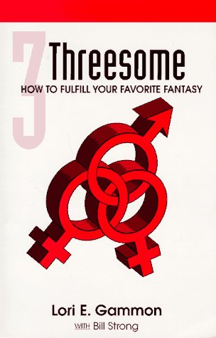 9780965071666: Threesome: How to Fulfill Your Favorite Fantasy