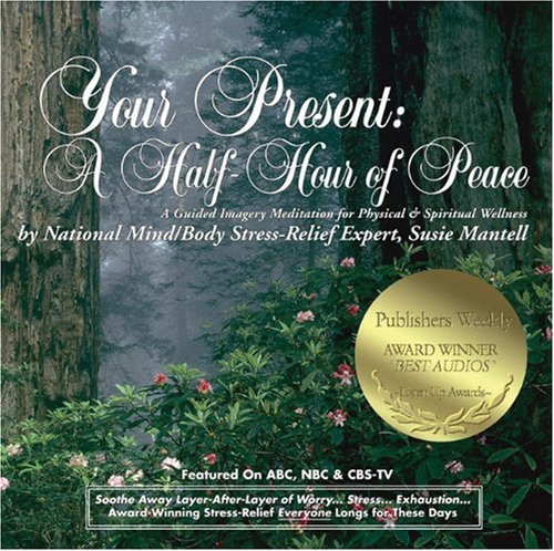 9780965072410: Your Present: A Half-Hour of Peace: A Guided Imagery Meditation for Physical & Spiritual Wellness