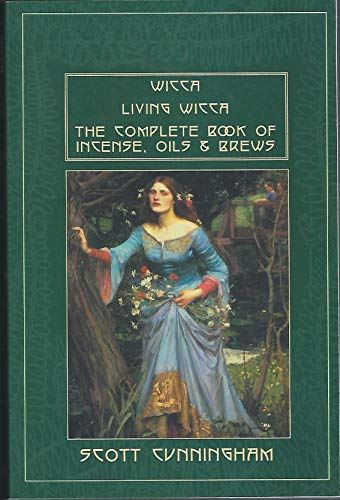 9780965073028: Wicca / Living Wicca / The Complete Book of Incense, Oils and Brews