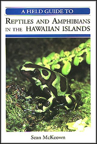 9780965073103: A Field Guide to Reptiles and Amphibians in the Hawaiian Islands