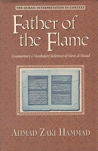 9780965074643: Father of the Flame : Commentary and Vocabulary Reference of Surat al-Masad