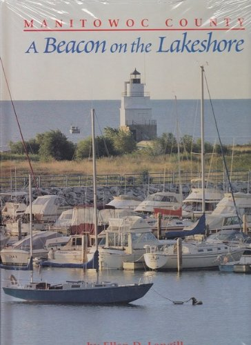 9780965075923: Manitowoc County: A beacon on the lakeshore