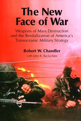 9780965077026: The New Face of War : Weapons of Mass Destruction & the Revitalization of America's Transoceanic Military Strategy