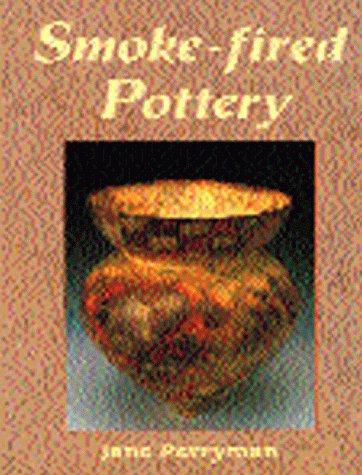 Smoke Fired Pottery: Perryman, Jane
