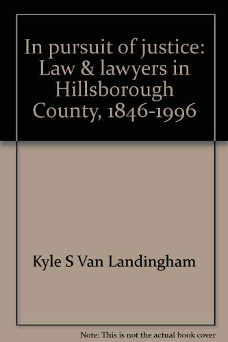 In pursuit of justice: Law & lawyers in Hillsborough County, 1846-1996