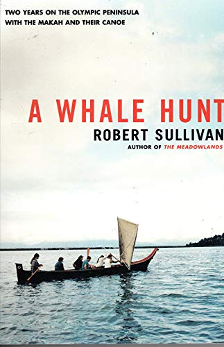 9780965080446: A Whale Hunt. [Two Years on the Olympic Peninsula with the Makah and Their Canoe].