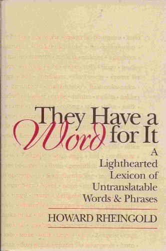 9780965080798: THEY HAVE A WORD FOR IT: LIGHTHEARTED LEXICON OF UNTRANSLATABLE WORDS & PHRASES