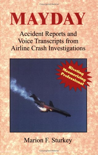 9780965081436: Mayday: Accident Reports And Voice Transcripts from Airline Crash Investigations