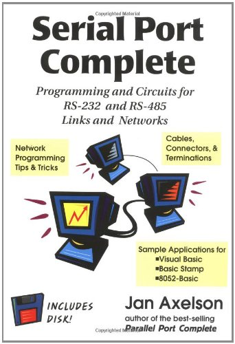 9780965081924: Serial Port Complete: Programming and Circuits for RS-232 and RS-485 with Disk