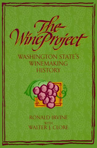 9780965083492: The Wine Project: Washington State's Winemaking History