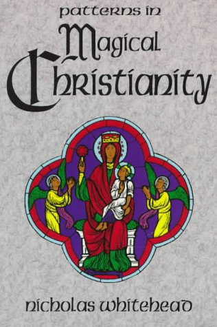 9780965083973: Patterns in Magical Christianity