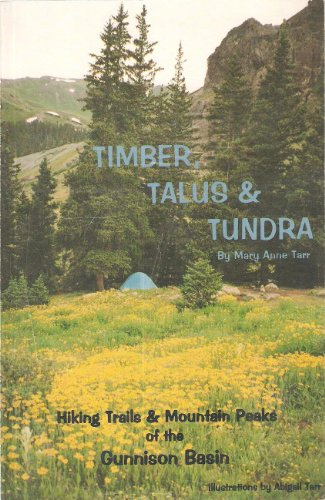 9780965084208: Timber, talus & tundra: Hiking trails & mountain peaks of the Gunnison Basin