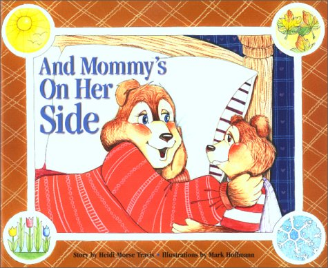 And Mommy's On Her Side: Travis, Heidi