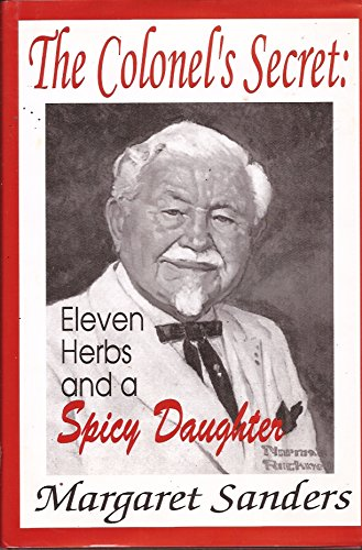 The Colonel's Secret: 11 Herbs & A Spicy Daughter: Sanders, Margaret