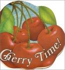 Cherry Time!: Bosley, Judith