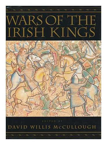 9780965087445: Wars of the Irish Kings A Thousand Years of Struggle from the Age of Myth through the Reign of Queen Elizabeth I