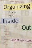 9780965088176: Organizing from the Inside Out. The foolproof system for organizing your home, your office, and your life