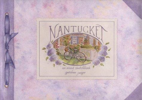 Nantucket: An island sketchbook: Jaeger, Gretchen