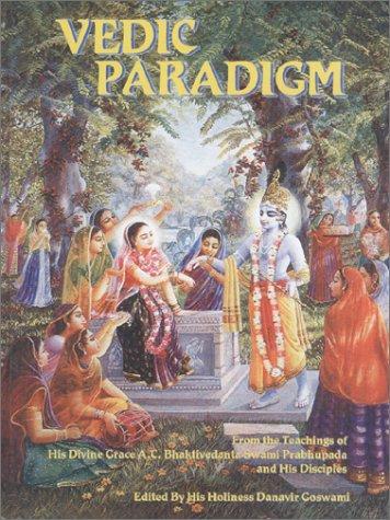 Vedic Paradigm: His Divine Grace