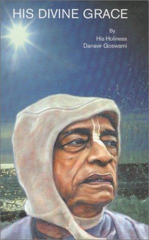 His Divine Grace: Goswami, His Holiness Danavir