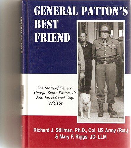 General Patton's Best Friend: The Story of: Richard Joseph Stillman;